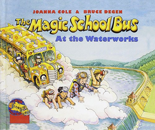 9780812462517: The Magic School Bus at the Waterworks (Magic School Bus (Pb))