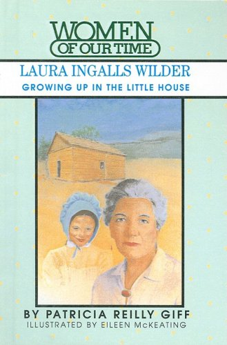 9780812463576: Laura Ingalls Wilder: Growing Up in the Little House (Women of Our Time)