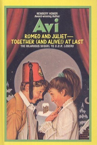 Romeo and Juliet-Together (and Alive!) at Last: Avi