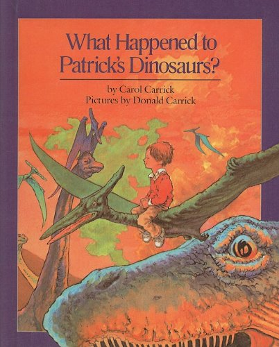 9780812468250: What Happened to Patrick's Dinosaurs?