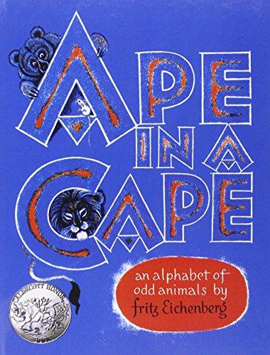 Ape in a Cape: An Alphabet of Odd Animals: Fritz Eichenberg