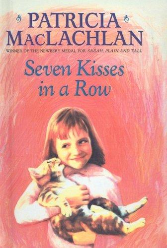 9780812470802: Seven Kisses in a Row (Charlotte Zolotow Books (Prebound))