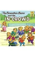 9780812473414: The Berenstain Bears and the In-Crowd (Berenstain Bears First Time Books)