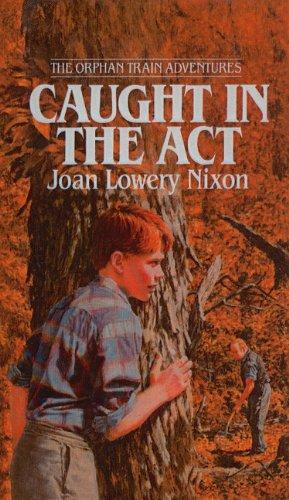 9780812473827: Caught in the Act (Orphan Train Adventures (Pb))