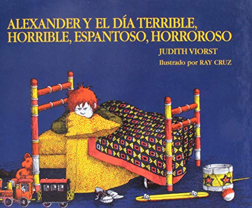 9780812477047: Alexander and the Terrible, Horrible, Nogood, Very Bad Day/Alexander y El Da Terrible, Horrible....