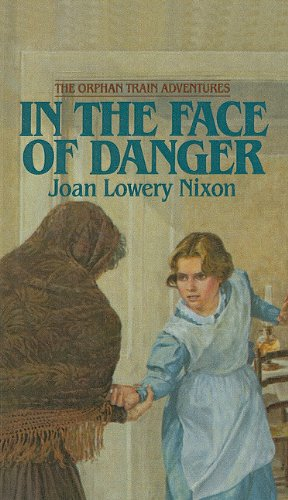 9780812479928: In the Face of Danger (Orphan Train Adventures (Pb))