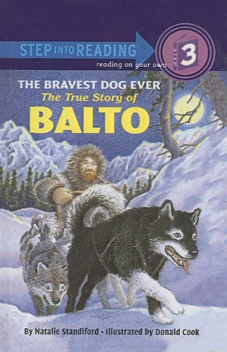 9780812481556: The Bravest Dog Ever: The True Story of Balto (Step Into Reading: A Step 3 Book)