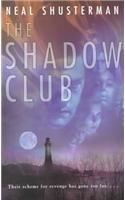 The Shadow Club: Shusterman, Neal