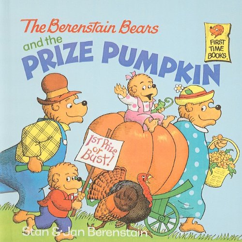 9780812485684: The Berenstain Bears and the Prize Pumpkin (Berenstain Bears First Time Books)