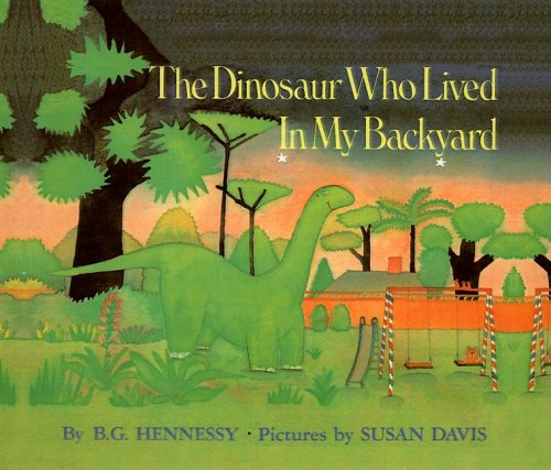 9780812486094: The Dinosaur Who Lived in My Backyard
