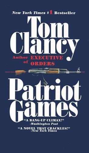 Patriot Games (Jack Ryan Novels): Tom Clancy