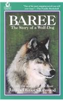 9780812493276: Baree: The Story of a Wolf-Dog