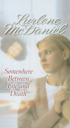 Somewhere Between Life and Death (0812494571) by McDaniel, Lurlene