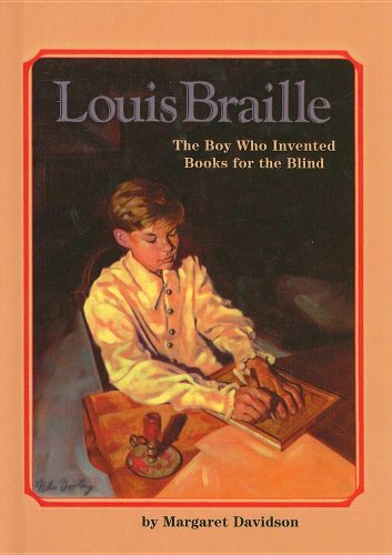 Louis Braille, the Boy Who Invented Books: Margaret Davidson
