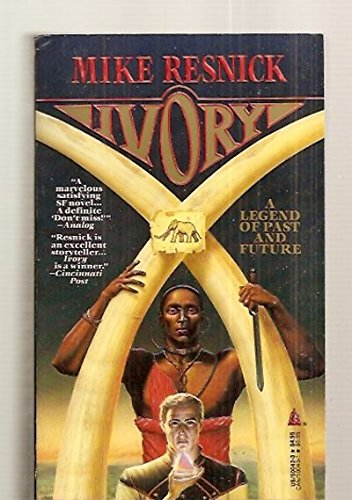 9780812500424: Ivory: A Legend of Past and Future