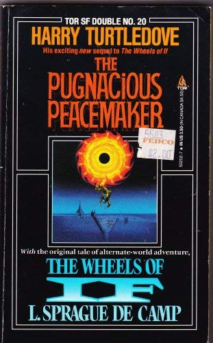 9780812502022: Pugnacious Peacemaker/the Wheels of If (Tor Science Fiction Double)