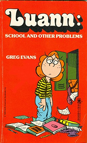 LUANN: SCHOOL AND OTHER PROBLEMS.