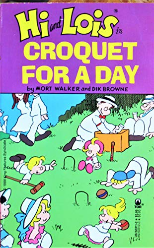 HI and LOIS -- CROQUET FOR A DAY. (Collection of classic Newspaper Comic Strip's)
