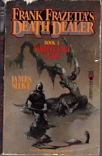 Tooth and Claw (Death Dealer #3) (0812503309) by Frank Frazetta; James R. Silke