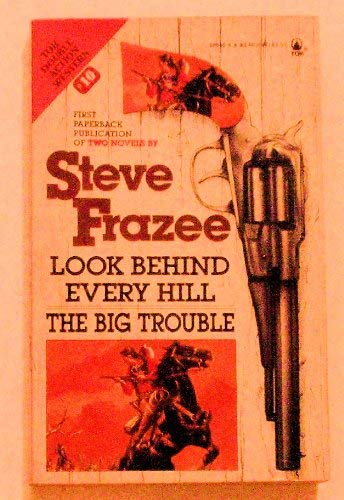 9780812505405: Look Behind Every Hill/the Big Trouble (Tor Western Double)