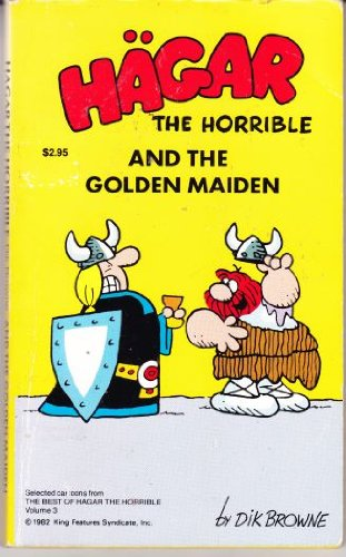 HAGAR THE HORRIBLE AND THE GOLDEN MAIDEN.