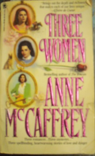 Three Women: McCaffrey, Anne