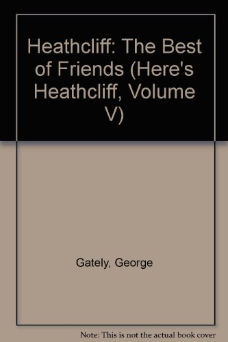 Heathcliff The Best of Friends: Gately, Geo.