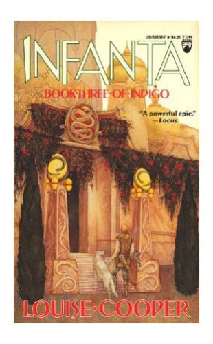 9780812506679: Infanta: Book Three of Indigo