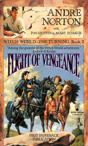 Flight of Vengeance (Witch World: The Turning,: Andre Norton, P.