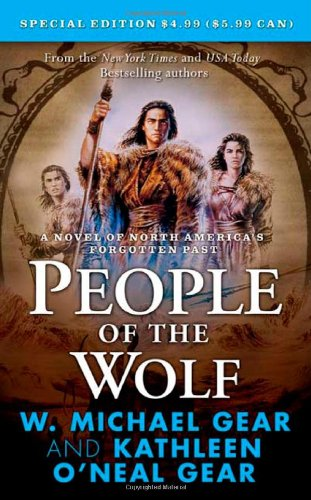 People of the Wolf (North America's Forgotten Past) (9780812507379) by Kathleen O'Neal Gear; W. Michael Gear