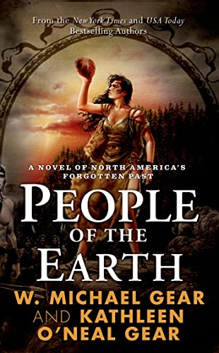 People of the Earth (The First North Americans series, Book 3) - Gear, W. Michael; Gear, Kathleen O'Neal