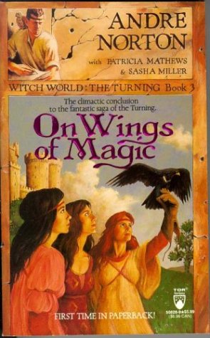 9780812508284: On Wings of Magic (Witch World : The Turning, Book 3)