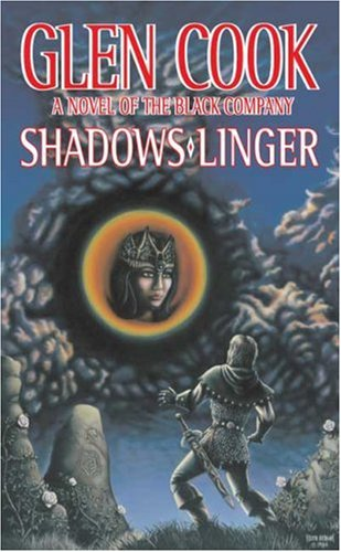 9780812508420: Shadows Linger: A Novel of the Black Company (The Second Chronicle of The Black Company)