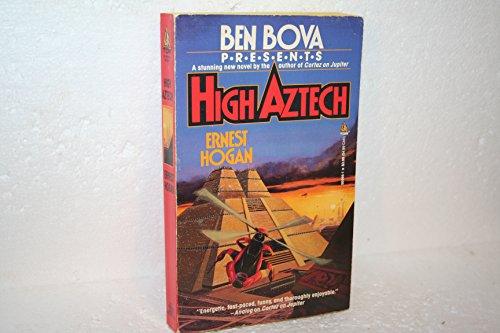 9780812508666: High Aztech (Ben Bova Presents)