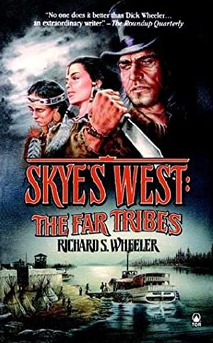 Skye's West : The Far Tribes: Wheeler, Richard S.
