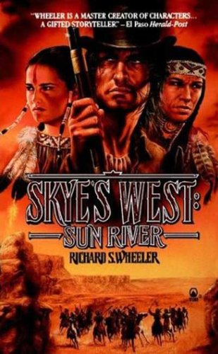 Sun River (Skye's West): Wheeler, Richard S.