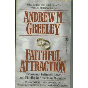 Faithful Attraction: Greeley, Andrew M.