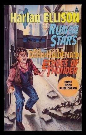 Run for the Stars/Echoes of Thunder (Tor Science Fiction Double) (0812511808) by Harlan Ellison; Jack Dann; Jack C. Haldemann II
