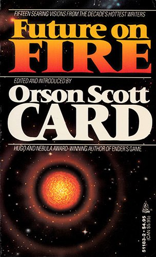 Future On Fire: Orson Scott Card