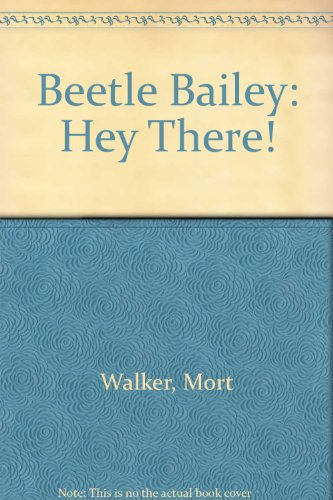 Hey There! (Beetle Bailey)