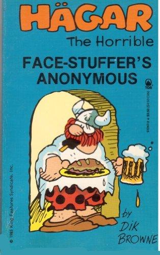 Hagar: Face-Stuffer's Anonymous (Hagar The Horrible): Browne, Dik