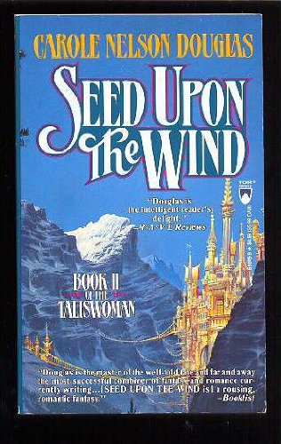 9780812512496: Seed upon the Wind (The Taliswoman)