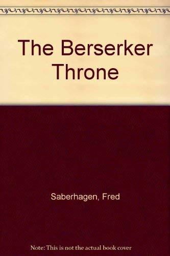 The Berserker Throne: Saberhagen, Fred