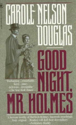 Good Night, Mr. Holmes: Carole Nelson Douglas