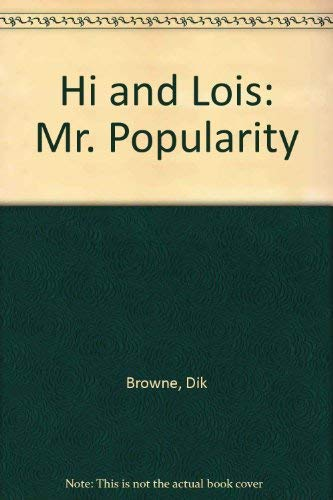 9780812515053: Hi and Lois: Mr. Popularity