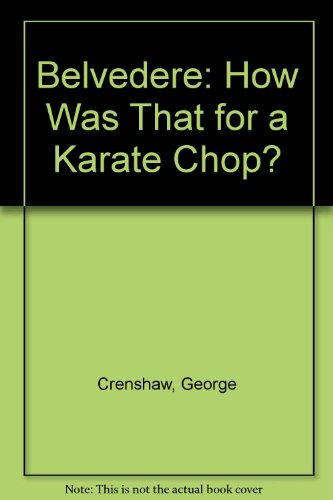 9780812515527: Belvedere: How Was That For A Karate Chop?