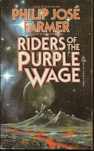 Riders of the Purple Wage: Farmer, Philip Jose