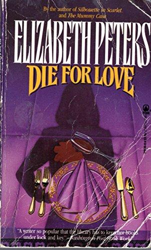Die for Love: Peters, Elizabeth (aka Michaels, Barbara)