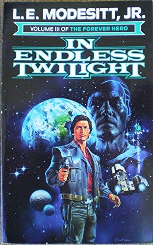 9780812520002: In Endless Twilight: The Forever Hero, Volume 3