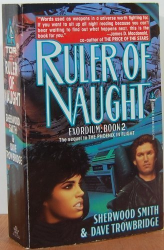 Ruler of Naught (Exordium) (0812520254) by Sherwood Smith; David Trowbridge